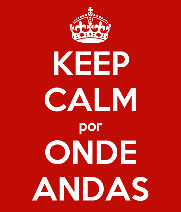 KEEP CALM por ONDE ANDAS