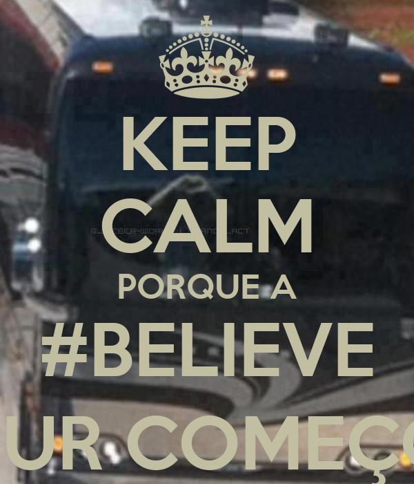 KEEP CALM PORQUE A #BELIEVE TOUR COMEÇOU