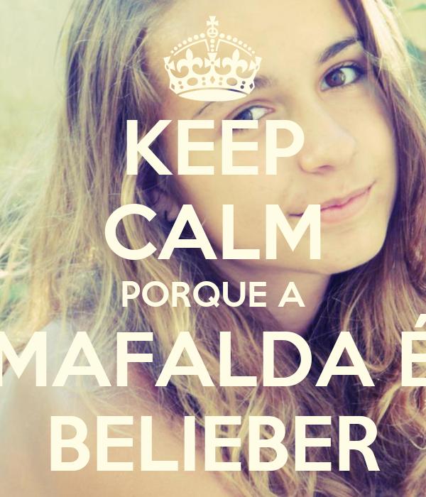 KEEP CALM PORQUE A MAFALDA É BELIEBER