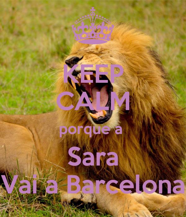 KEEP CALM porque a  Sara Vai a Barcelona
