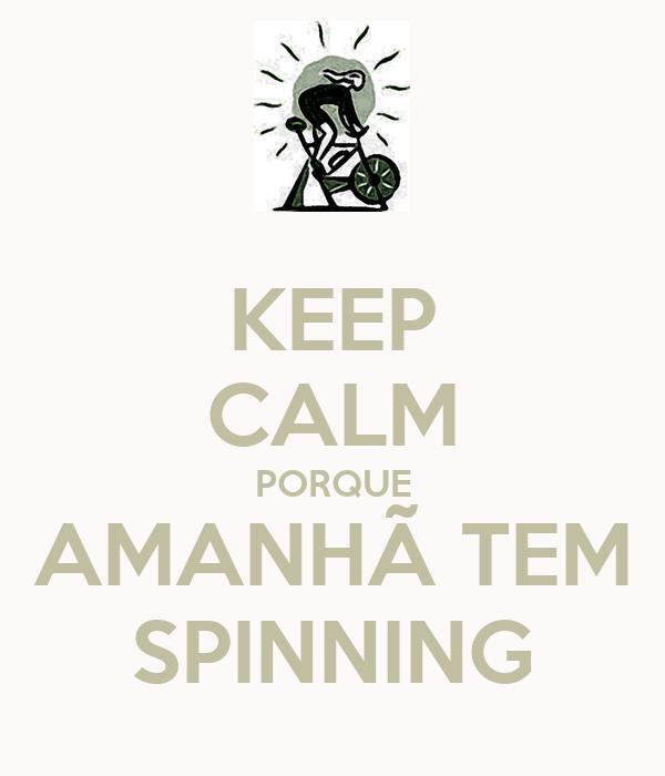 KEEP CALM PORQUE AMANHÃ TEM SPINNING