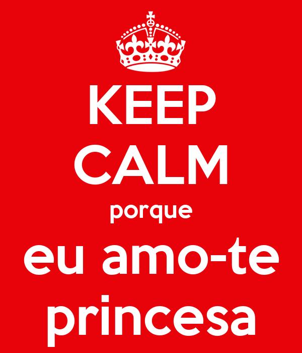 KEEP CALM porque eu amo-te princesa