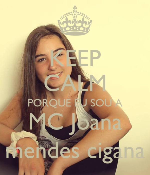 KEEP CALM PORQUE EU SOU A MC Joana mendes cigana