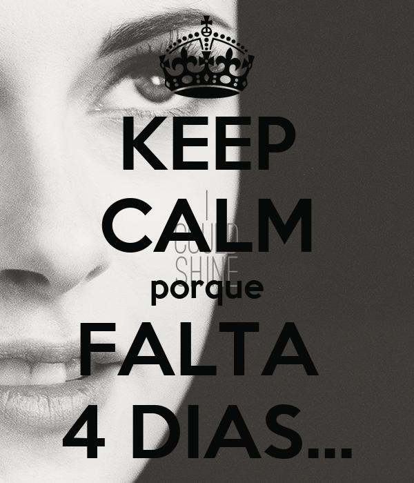 KEEP CALM porque FALTA  4 DIAS...