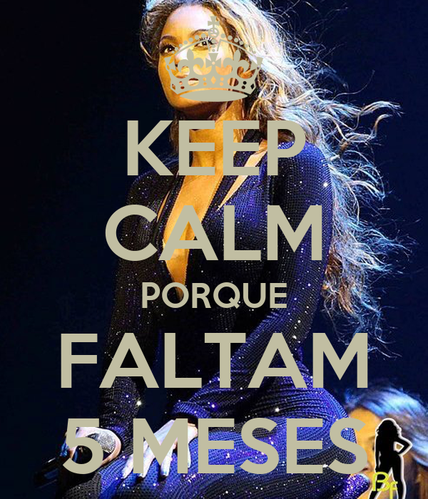 KEEP CALM PORQUE FALTAM 5 MESES