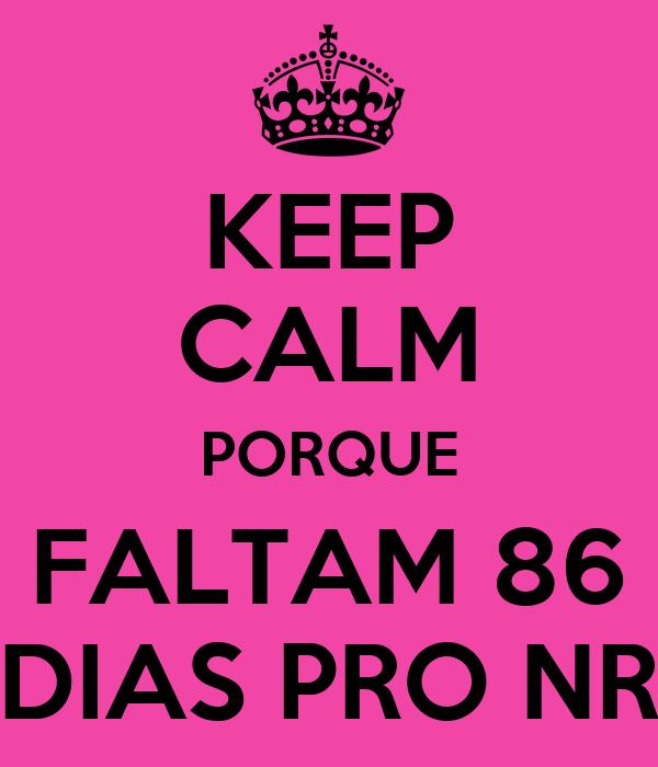 KEEP CALM PORQUE FALTAM 86 DIAS PRO NR