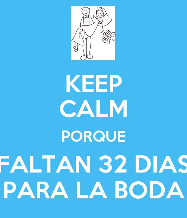 KEEP CALM PORQUE FALTAN 32 DIAS PARA LA BODA