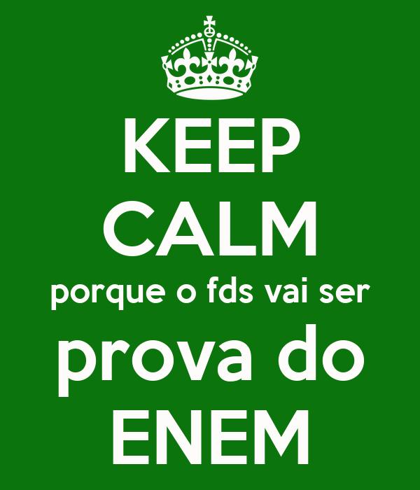 KEEP CALM porque o fds vai ser prova do ENEM