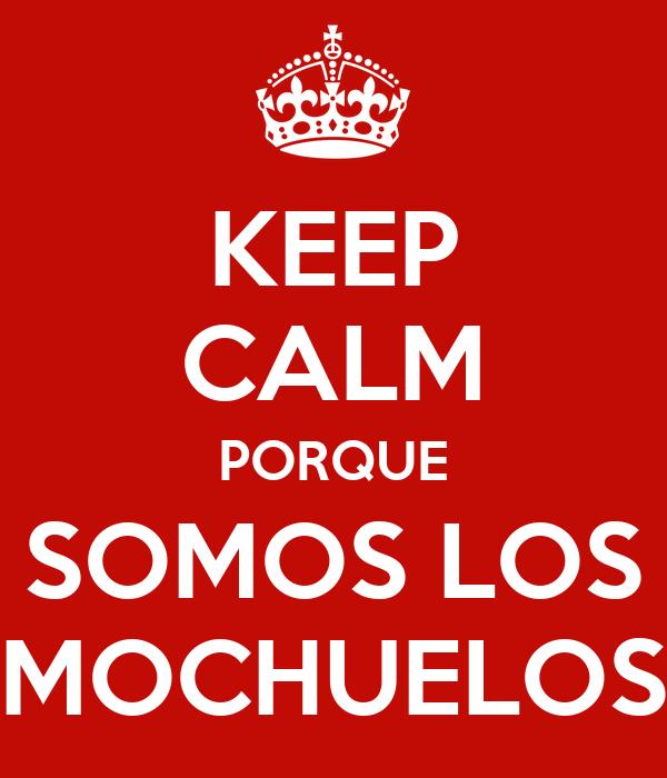 KEEP CALM PORQUE SOMOS LOS MOCHUELOS
