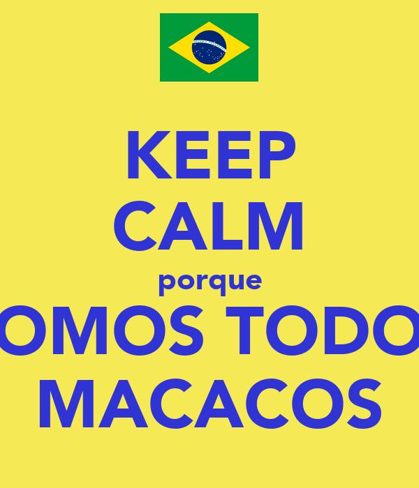KEEP CALM porque SOMOS TODOS MACACOS