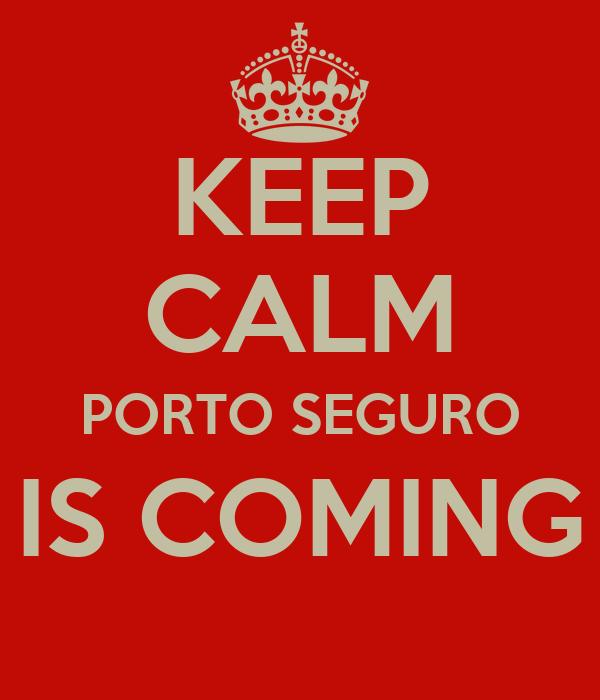 KEEP CALM PORTO SEGURO IS COMING