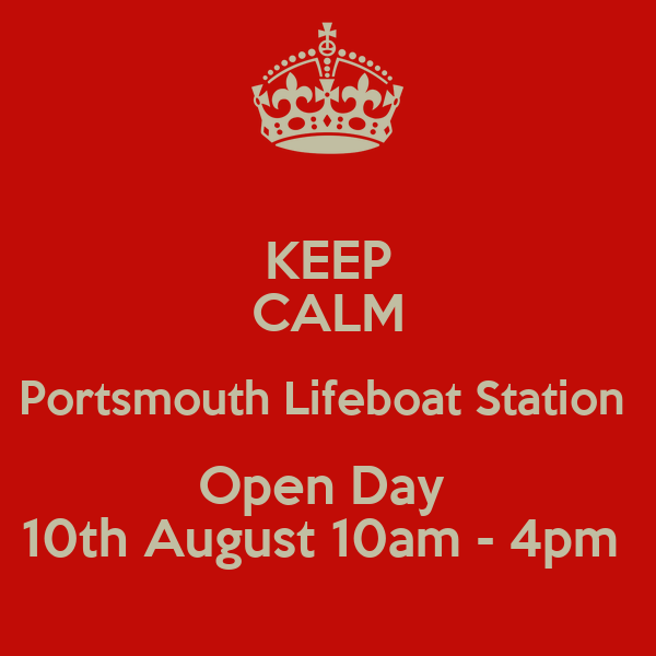 KEEP CALM Portsmouth Lifeboat Station  Open Day  10th August 10am - 4pm