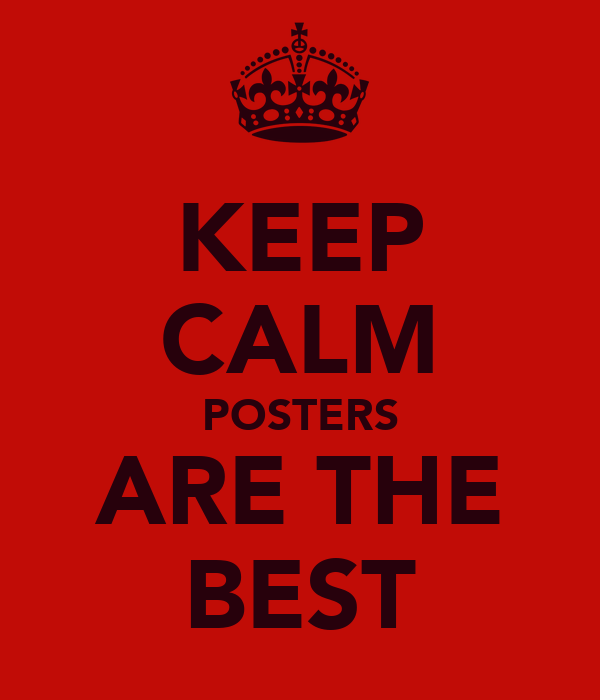 KEEP CALM POSTERS ARE THE BEST