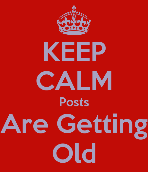 KEEP CALM Posts Are Getting Old