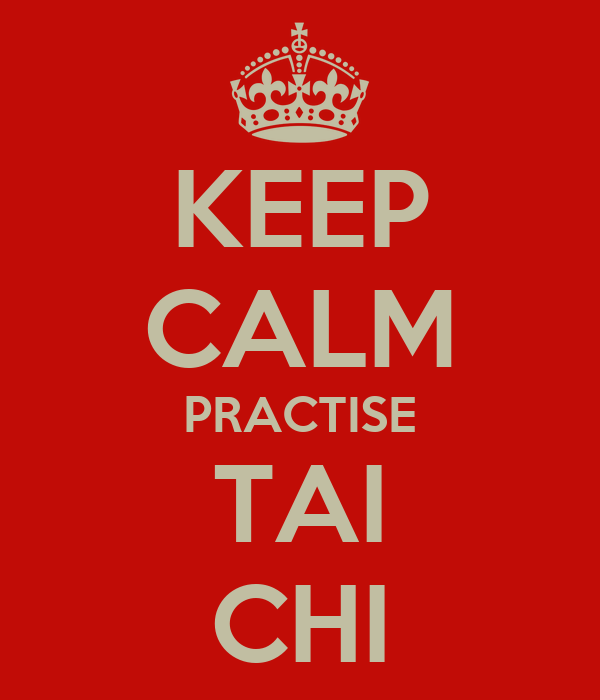 KEEP CALM PRACTISE TAI CHI