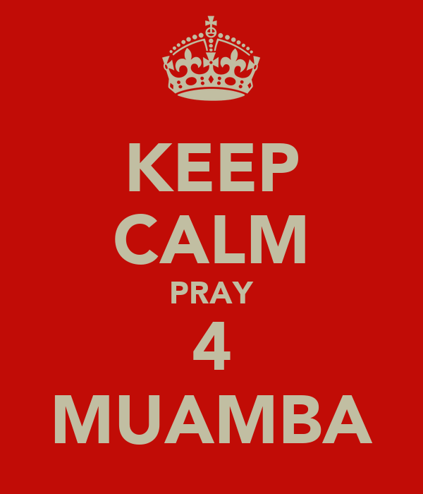 KEEP CALM PRAY 4 MUAMBA