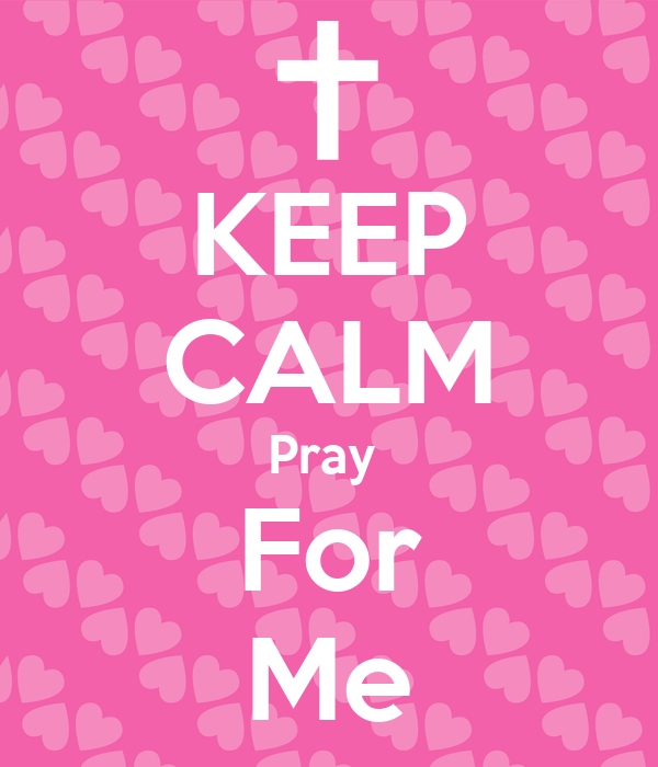 KEEP CALM Pray  For Me