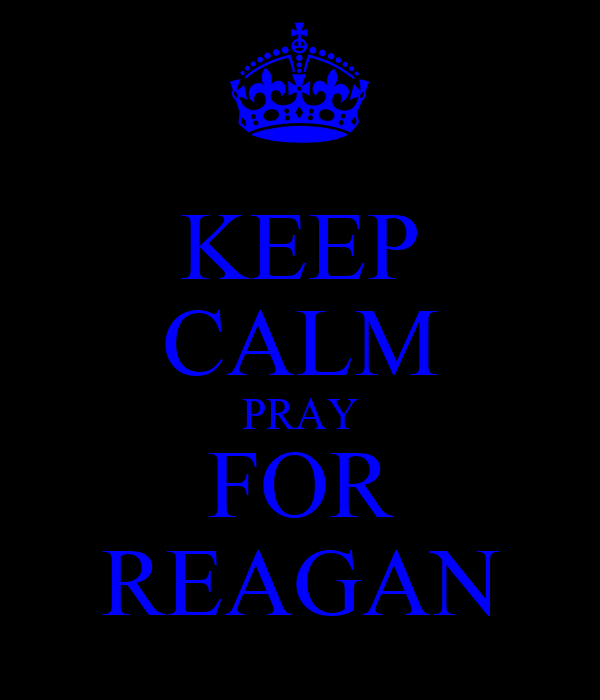 KEEP CALM PRAY FOR REAGAN