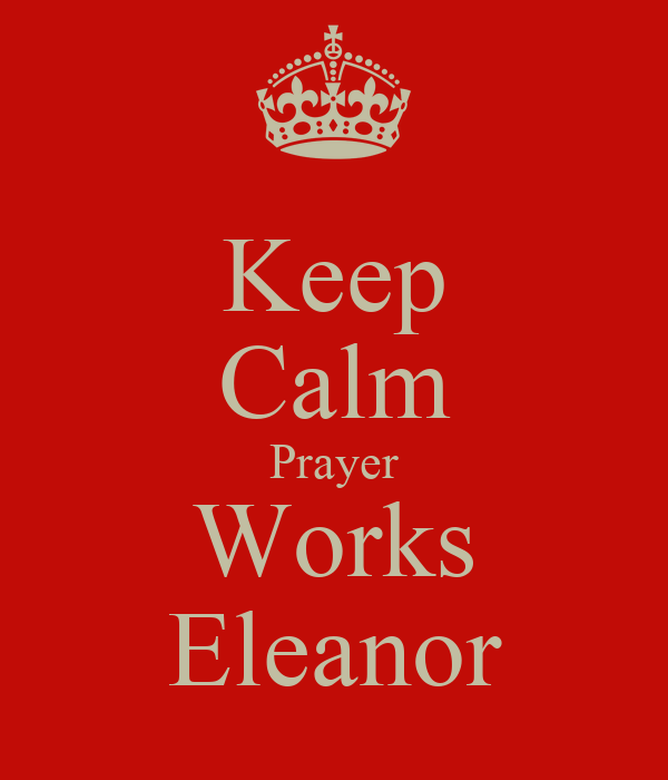 Keep Calm Prayer Works Eleanor