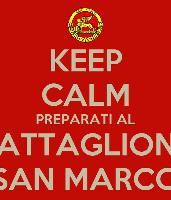 KEEP CALM PREPARATI AL BATTAGLIONE SAN MARCO