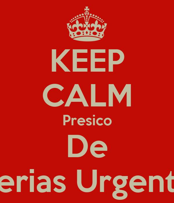 KEEP CALM Presico De Ferias Urgente