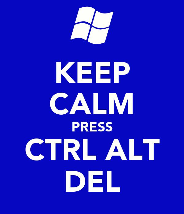 KEEP CALM PRESS CTRL ALT DEL