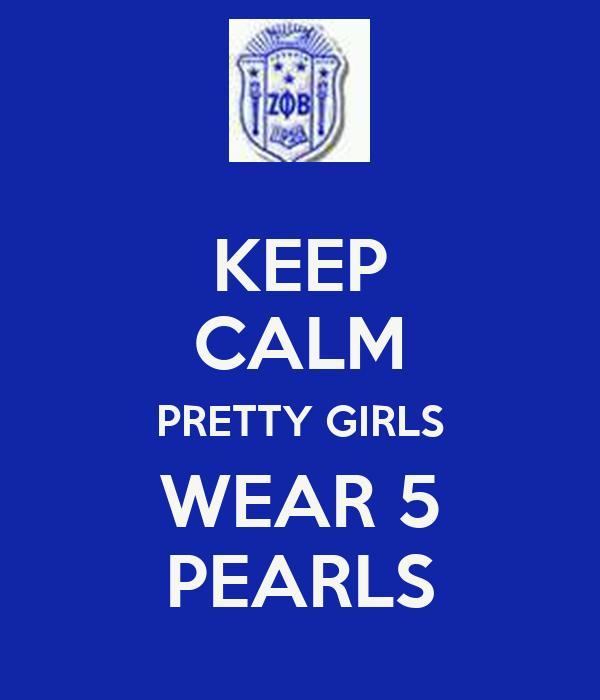 KEEP CALM PRETTY GIRLS WEAR 5 PEARLS