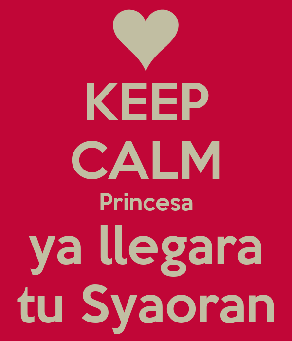 KEEP CALM Princesa ya llegara tu Syaoran
