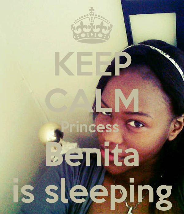 KEEP CALM Princess  Benita is sleeping