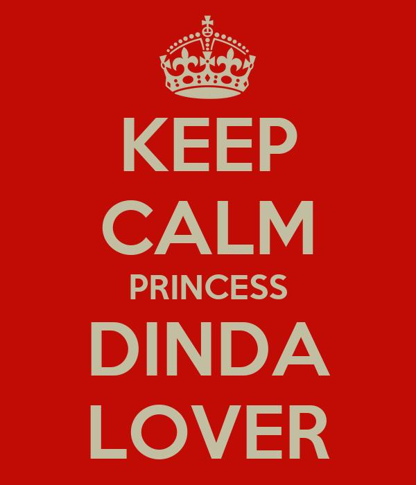 KEEP CALM PRINCESS DINDA LOVER