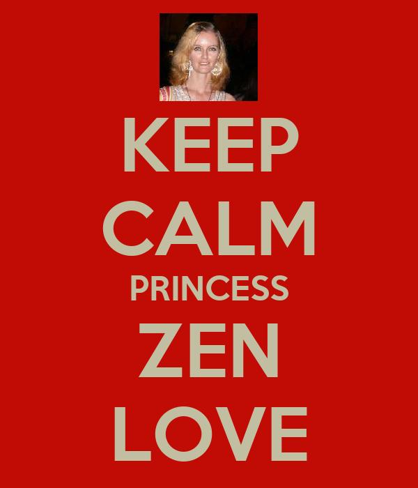 KEEP CALM PRINCESS ZEN LOVE
