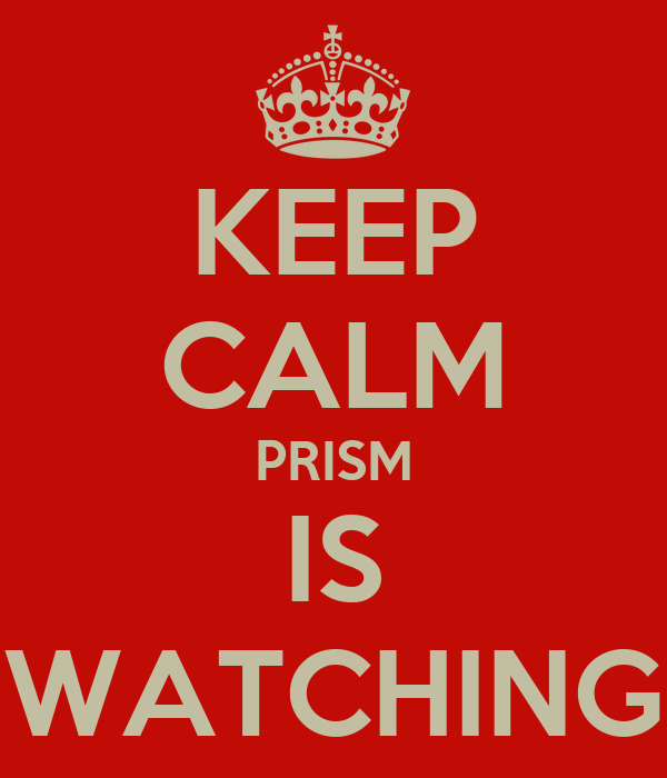 KEEP CALM PRISM IS WATCHING