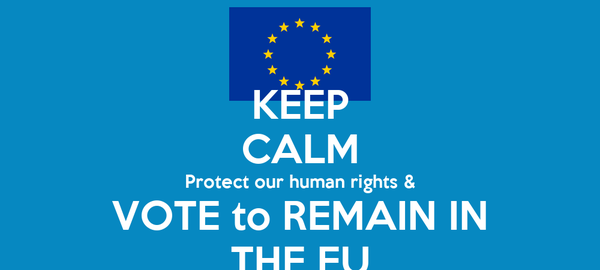 KEEP CALM Protect our human rights & VOTE to REMAIN IN THE EU