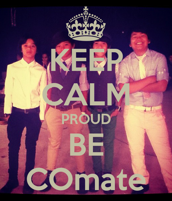 KEEP CALM PROUD BE COmate