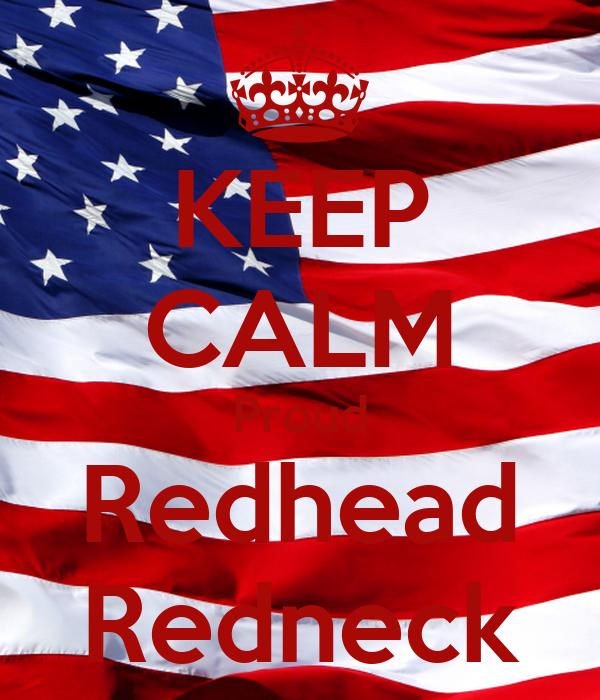 KEEP CALM Proud Redhead Redneck