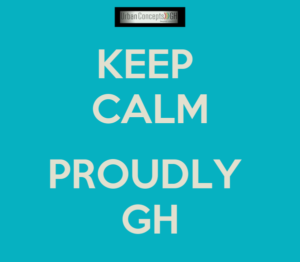 KEEP  CALM  PROUDLY  GH