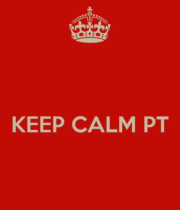 KEEP CALM PT