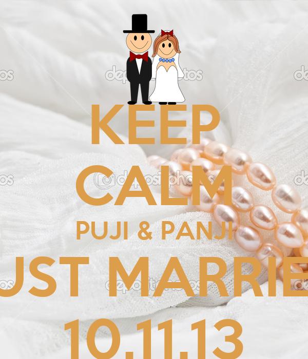 KEEP CALM PUJI & PANJI JUST MARRIED 10.11.13