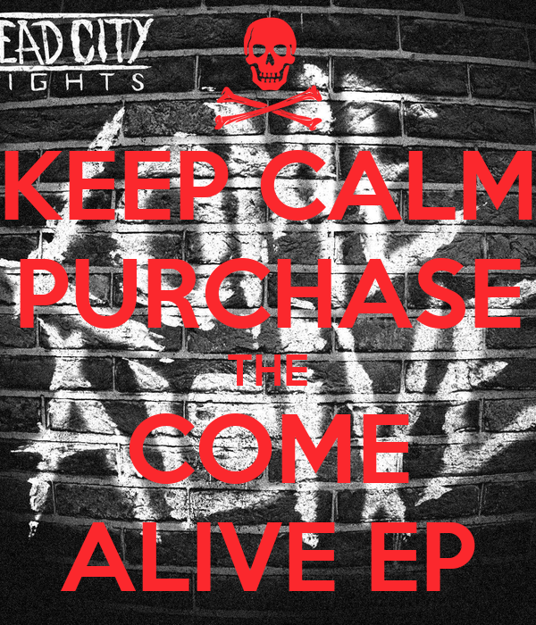 KEEP CALM PURCHASE THE COME ALIVE EP