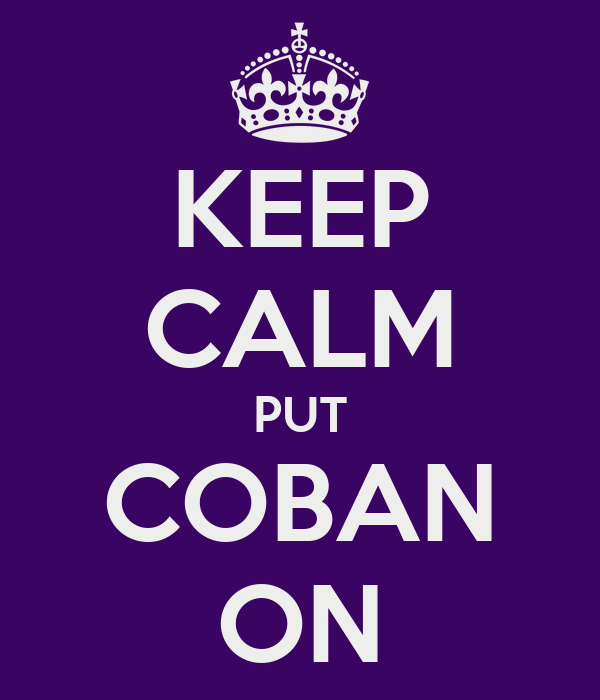KEEP CALM PUT COBAN ON