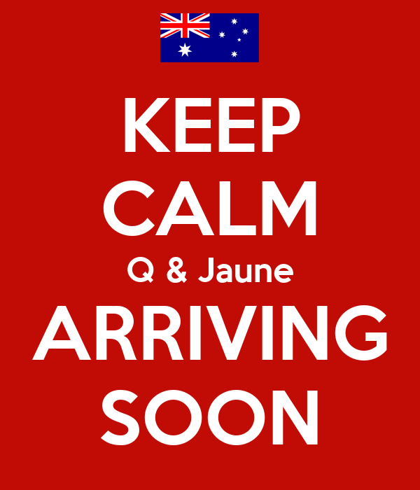KEEP CALM Q & Jaune ARRIVING SOON