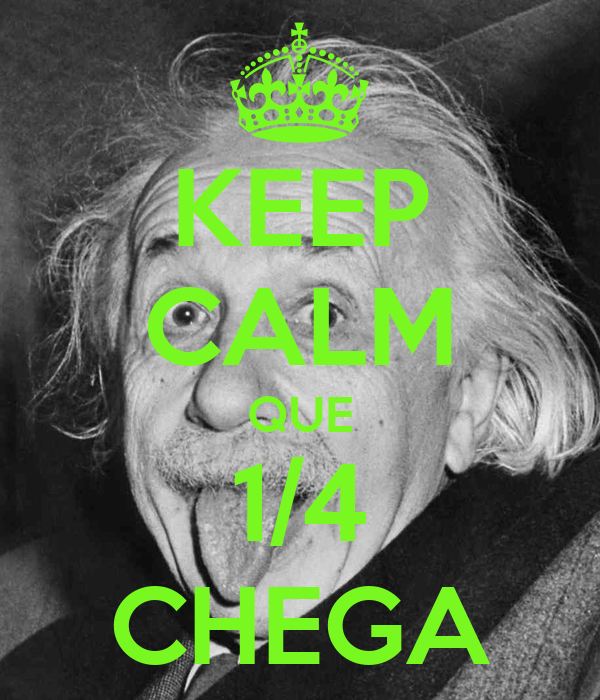 KEEP CALM QUE 1/4 CHEGA