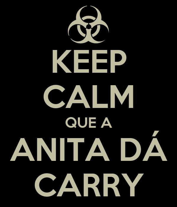 KEEP CALM QUE A ANITA DÁ CARRY