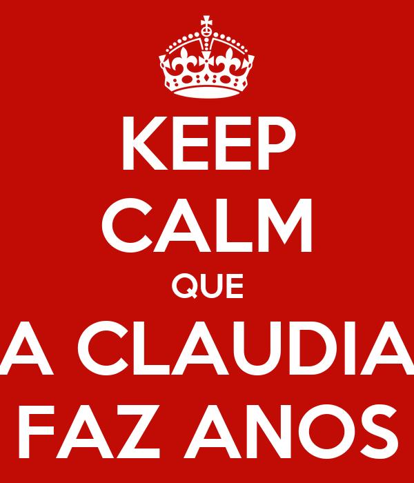 KEEP CALM QUE A CLAUDIA FAZ ANOS