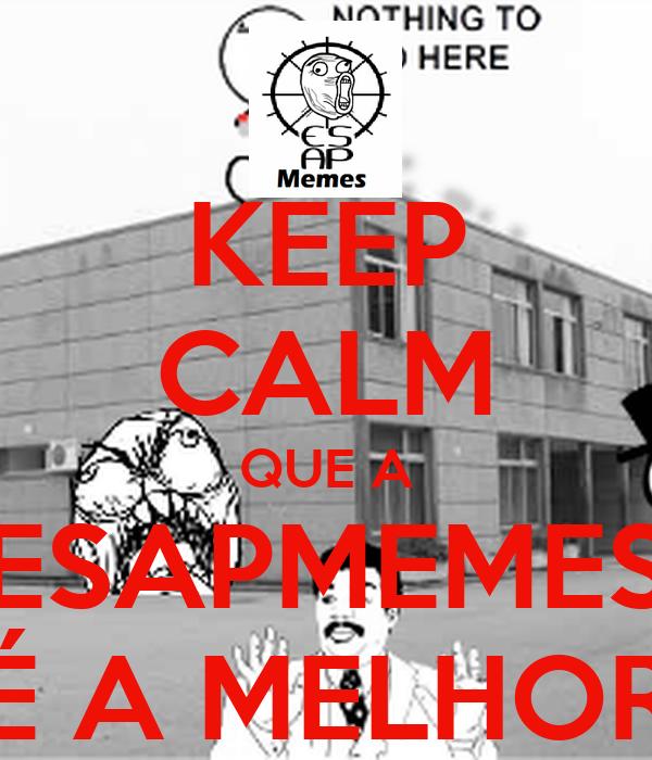 KEEP CALM QUE A ESAPMEMES É A MELHOR