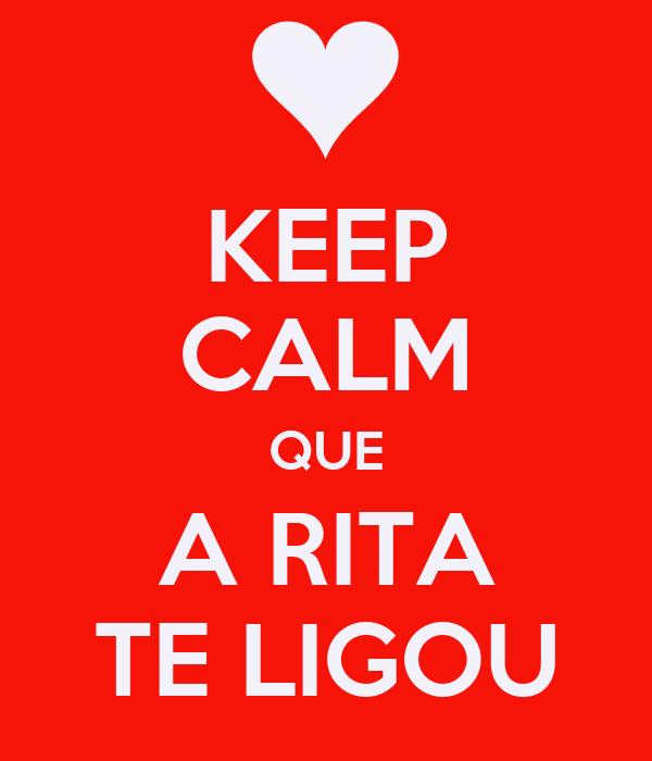 KEEP CALM QUE A RITA TE LIGOU