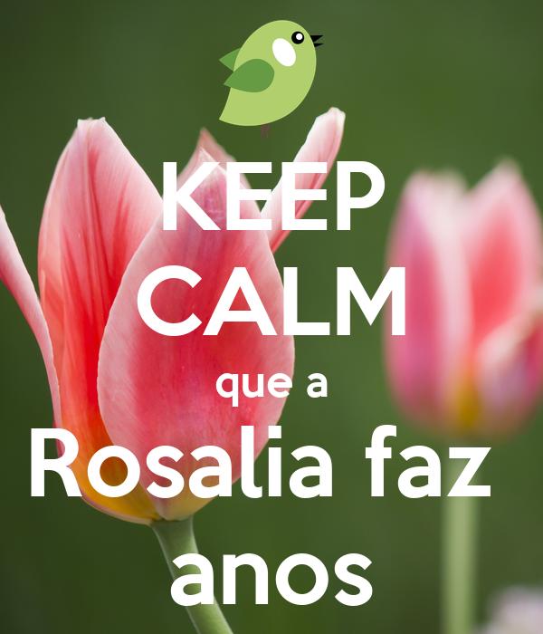 KEEP CALM que a Rosalia faz  anos