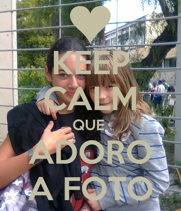 KEEP CALM QUE  ADORO A FOTO