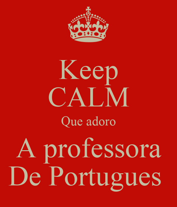 Keep CALM Que adoro A professora De Portugues