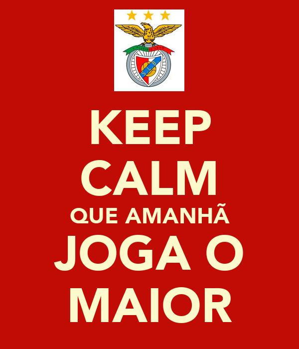 KEEP CALM QUE AMANHÃ JOGA O MAIOR
